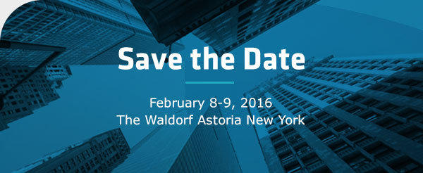 SAVE THE DATE: February 8-9, 2016, The Waldorf Astoria New York