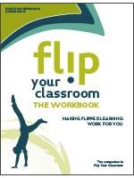 The Flip Your Classroom Workbook